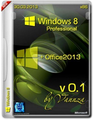 Microsoft windows 8 x86 pro & office 2013 by vannza v.0.1 (2013)